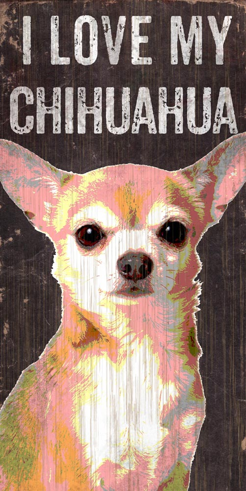 Chihuahua Sign - I Love My 5x10