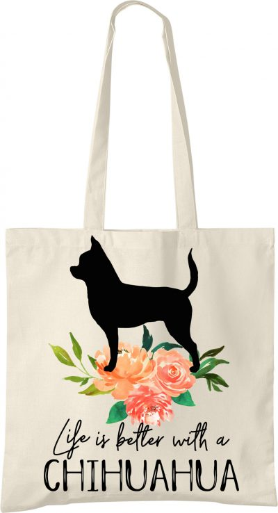 Chihuahua Life is Better Tote