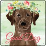 "Chocolate Lab ""Good Dog"" Metal Sign"