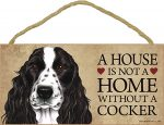 Cocker Spaniel Indoor Dog Breed Sign Plaque - A House Is Not A Home Black + Bonus Coaster