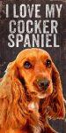 Cocker Spaniel Sign - I Love My 5x10