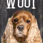 Cocker Spaniel Sign – You Had me at WOOF 5×10 1
