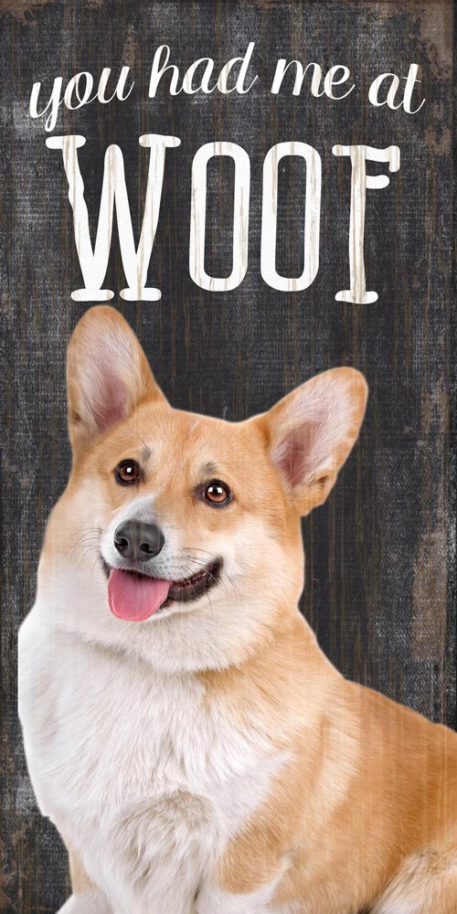 Corgi Sign - You Had me at WOOF 5x10 Pembroke