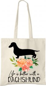 Dachshund Life is Better Tote