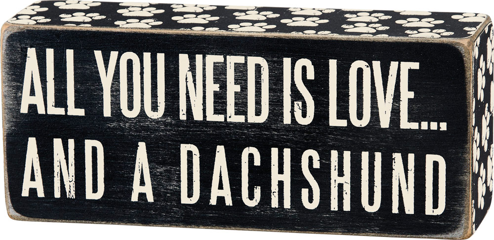 All You Need is Love and a Dachshund Wooden Box Sign
