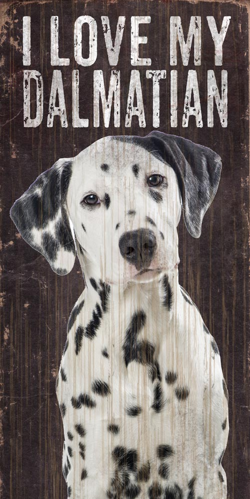 Dalmatian Sign - I Love My 5x10