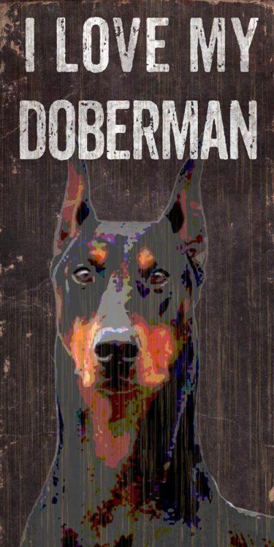 Doberman Pinscher Sign – I Love My 5×10 1