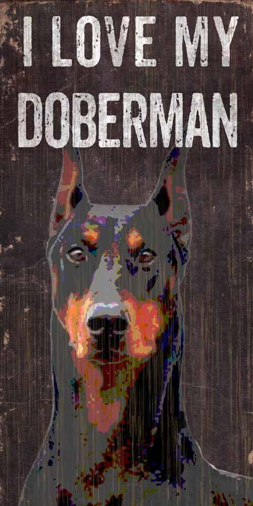 Doberman Pinscher Sign - I Love My 5x10