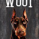Doberman Pinscher Sign – You Had me at WOOF 5×10 1