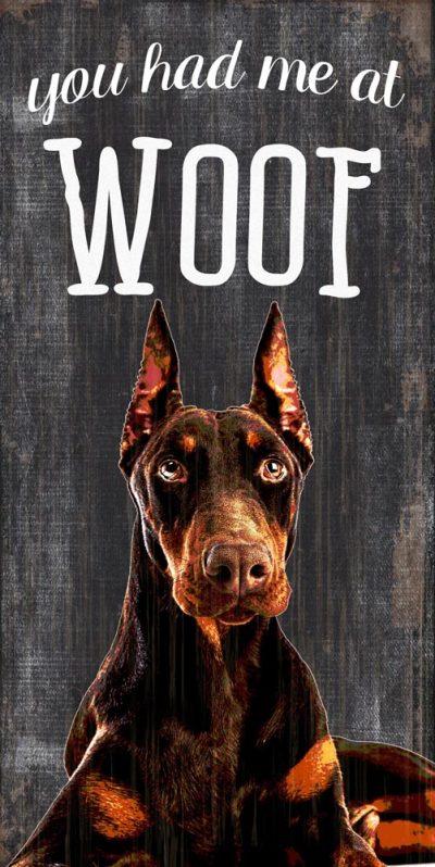 Doberman Pinscher Sign - You Had me at WOOF 5x10