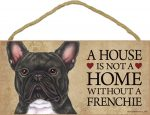 french-bulldog-brindle-house-is-not-a-home-sign