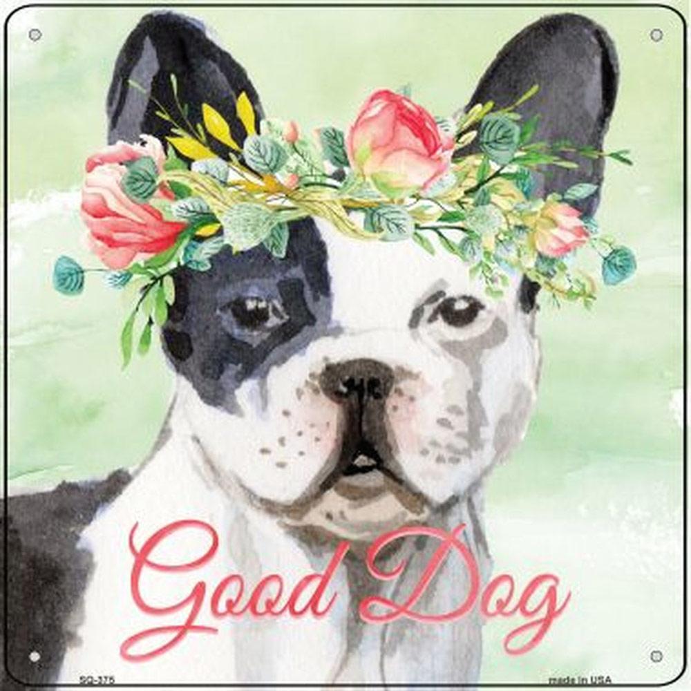 "French Bulldog ""Good Dog"" Metal Sign Black & White"
