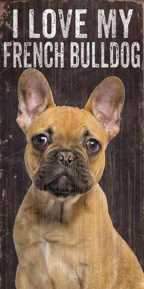 French Bulldog Sign - I Love My 5x10