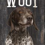 German Shorthair Pointer Sign – You Had me at WOOF 5×10 1