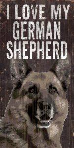 German Shepherd Sign - I Love My 5x10