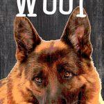 German Shepherd Sign – You Had me at WOOF 5×10 1