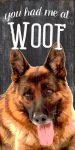 German Shepherd Sign - You Had me at WOOF 5x10