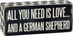All You Need is Love and a German Shepherd Wooden Box Sign