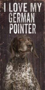 German Shorthaired Pointer Sign - I Love My 5x10