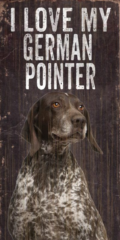 German Shorthaired Pointer Sign – I Love My 5×10 1