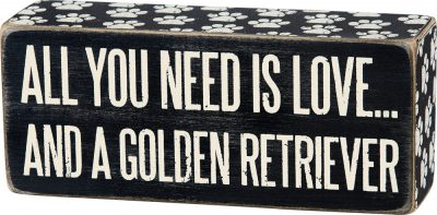 All You Need is Love and a Golden Retriever Wooden Box Sign