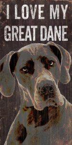 Great Dane Sign - I Love My 5x10