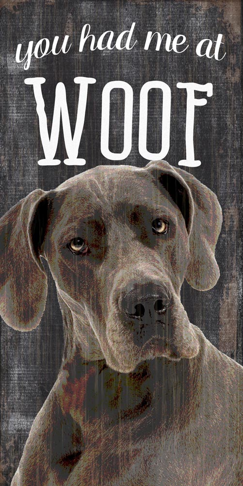 Great Dane Sign - You Had me at WOOF 5x10