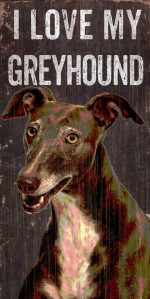 Greyhound Sign - I Love My 5x10