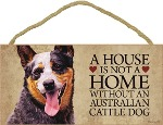 Indoor Dog Signs - A House is Not a Home