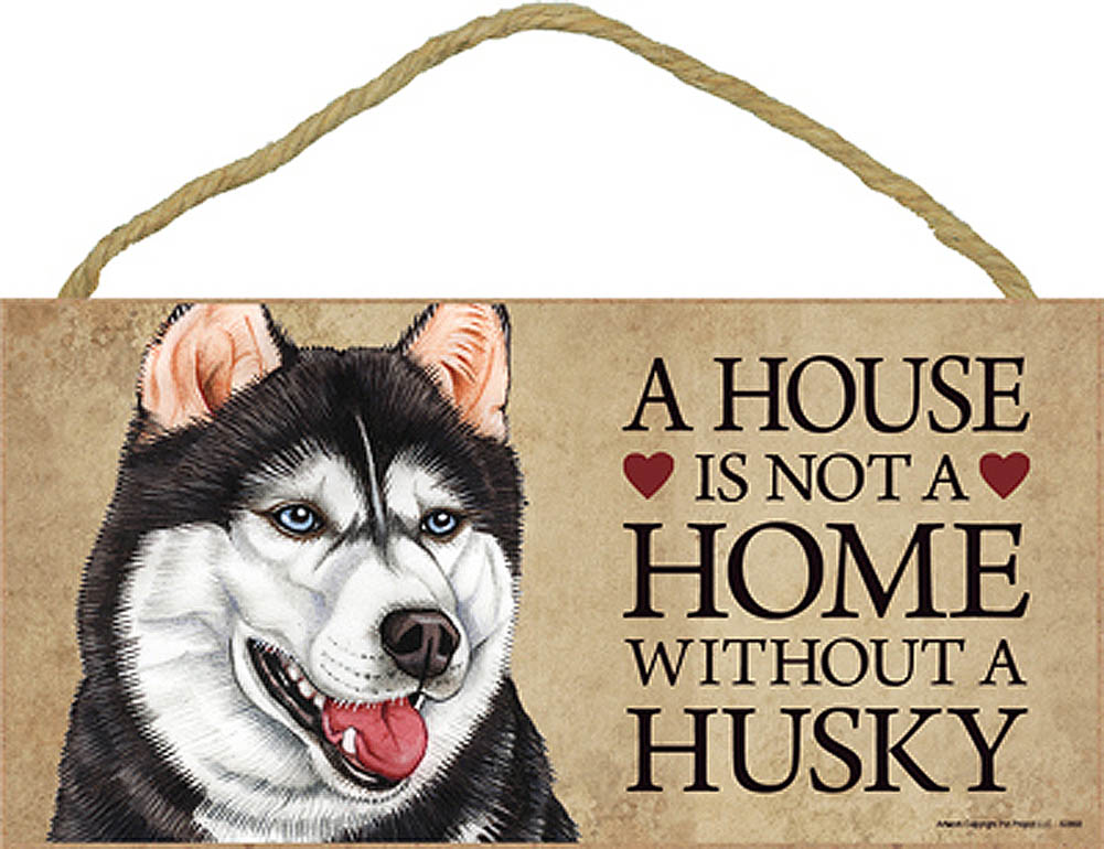 Siberian Husky Indoor Dog Breed Sign Plaque - A House Is Not A Home + Bonus Coaster