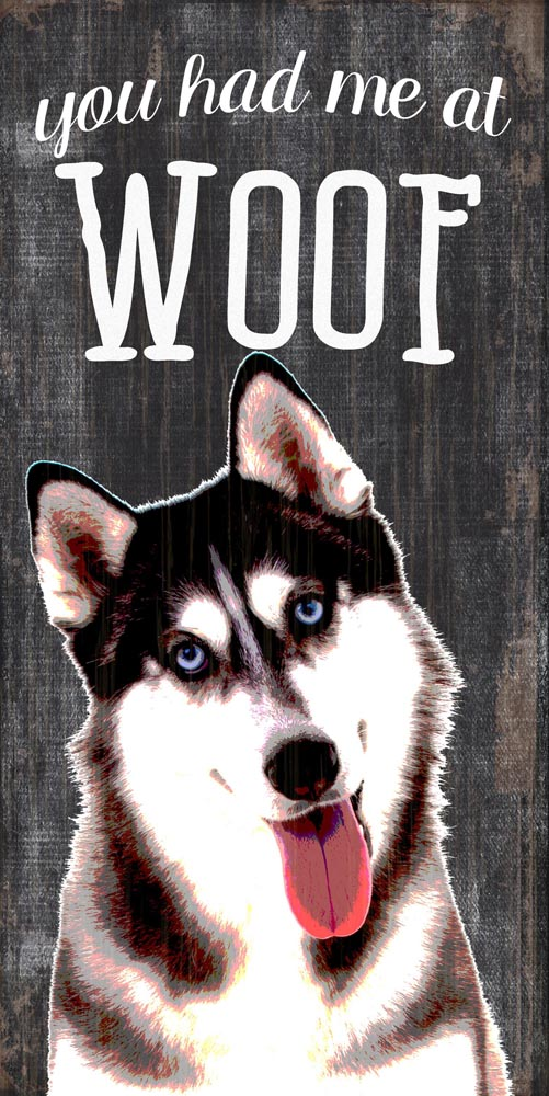 Husky Sign - You Had me at WOOF 5x10