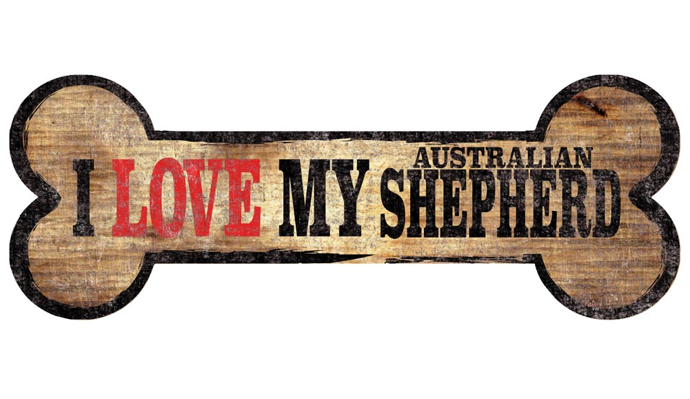 Australian Shepherd Sign - I Love My Bone 3x10