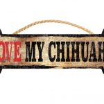 i-love-my-chihuahua-bone-sign