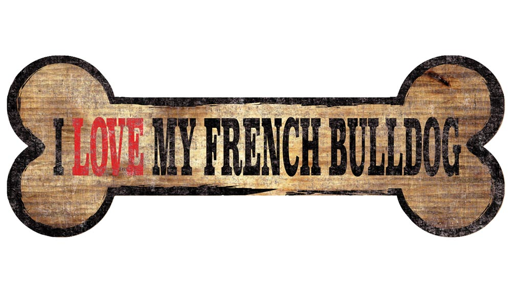 French Bulldog Sign - I Love My Bone 3x10