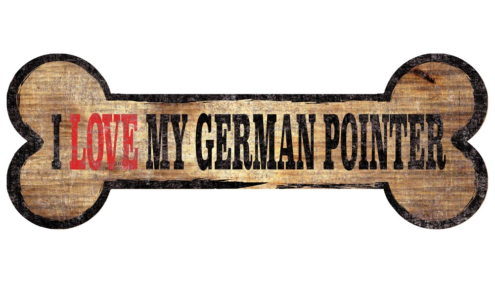 German Shorthaired Pointer Sign - I Love My Bone 3x10