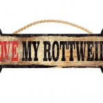 i-love-my-rottweiler-bone-sign