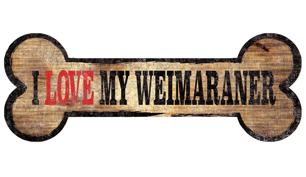Weimaraner Sign - I Love My Bone 3x10