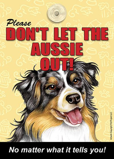 Australian-Shepherd-Dont-Let-the-Breed-Out-Dog-Sign-Suction-Cup-7×5-400489683857