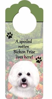 Bichon-Frise-Dog-Door-Knob-Handle-Hanger-Sign-Spoiled-Rotten-1025-x-4-400511434881