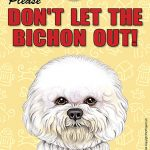 Bichon-Frise-Dont-Let-the-Breed-Out-Sign-Suction-Cup-7×5-400489685116
