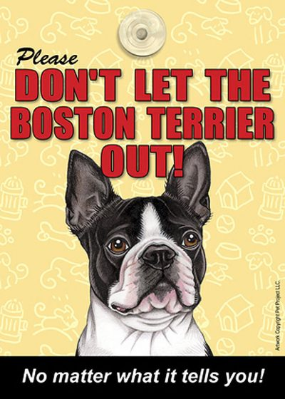 Boston-Terrier-Dont-Let-the-Breed-Out-Sign-Suction-Cup-7×5-400669387945