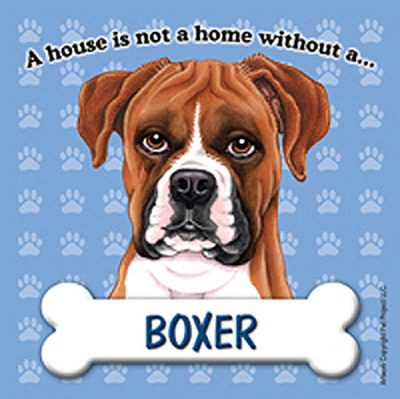 Boxer-Dog-Magnet-Sign-House-Is-Not-A-Home-Uncrop-400750145557