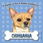Chihuahua-Dog-Magnet-Sign-House-Is-Not-A-Home-Tan-400625454962