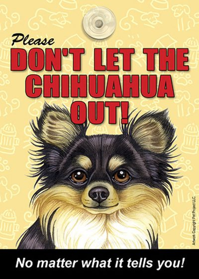 Chihuahua-Dont-Let-the-Breed-Out-Sign-Suction-Cup-7×5-BlackTan-181141671181