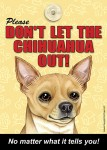 Chihuahua-Dont-Let-the-Breed-Out-Sign-Suction-Cup-7x5-Tan-181141671607