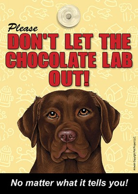 Chocolate-Lab-Dont-Let-the-Breed-Out-Sign-Suction-Cup-7×5-181141671999