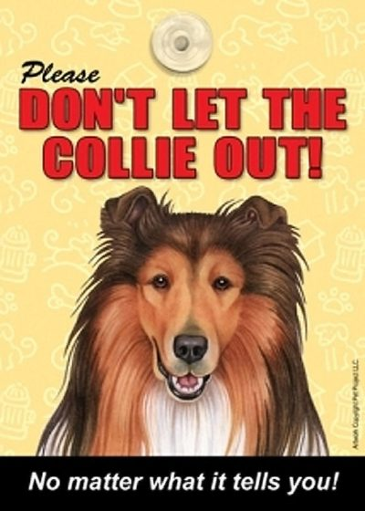 Collie-Dont-Let-the-Breed-Out-Sign-Suction-Cup-7×5-181141672878