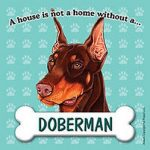Doberman-Pinscher-Dog-Magnet-Sign-House-Is-Not-A-Home-400669410468