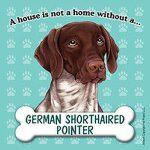 German-Shorthair-Pointer-Dog-Magnet-Sign-House-Is-Not-A-Home-400669411305
