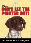 German-Shorthair-Pointer-Dont-Let-the-Breed-Out-Sign-Suction-Cup-7x5-400489693194